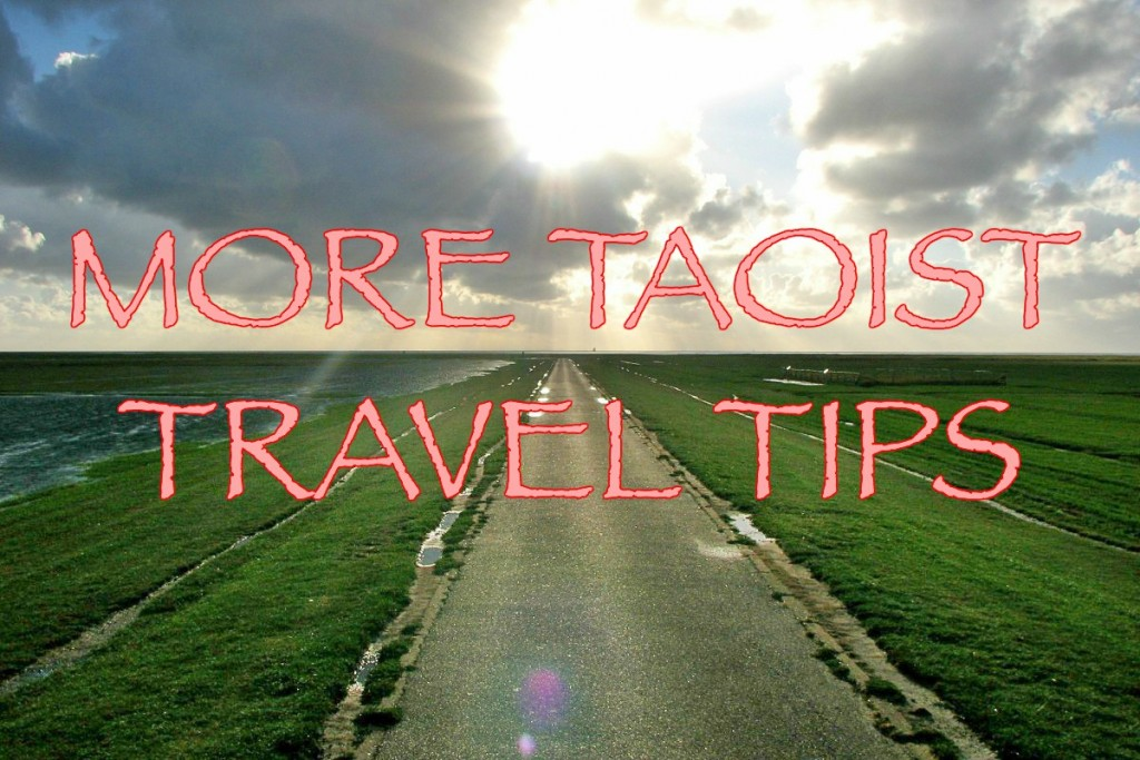 More Taoist Travel Tips