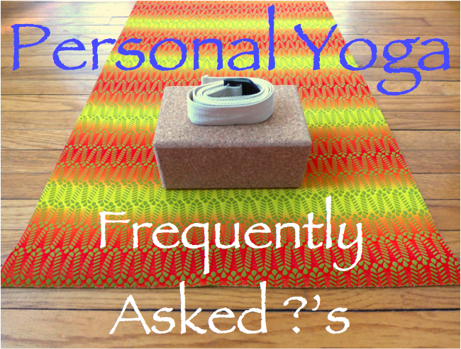 Personal Yoga Frequently Asked Questions