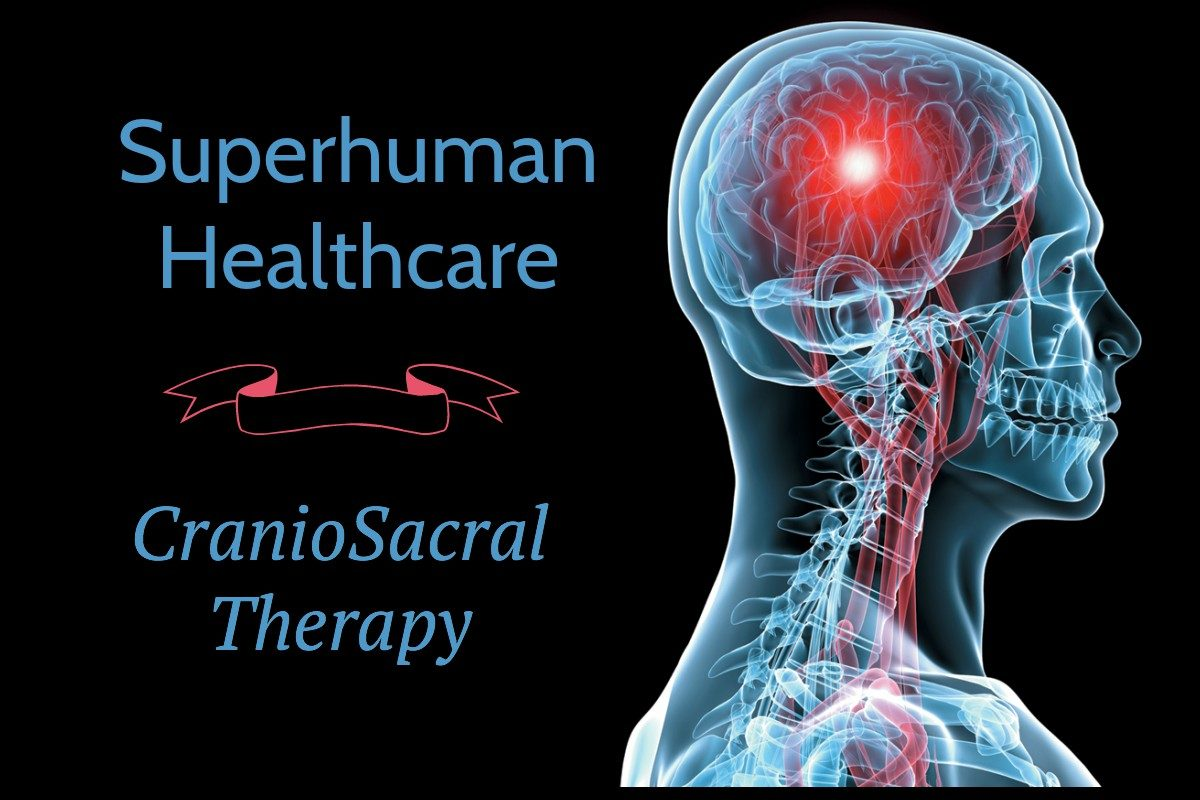 Superhuman Healthcare – CranioSacral Therapy